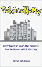 Pokeconomy: How to Cash in on the Biggest Mobile Game in U.S. History