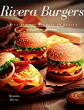 Rivera Burgers: Tasty and not harmful to health (English Edition)