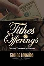 TITHES AND OFFERINGS: Storing Treasures In Heaven