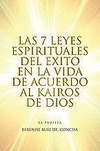 Las 7 Leyes Espirituales Del Exito En La Vida De Acuerdo Al Kairos De Dios (Spanish Edition)