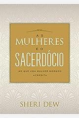 As Mulheres Eo Sacerdócio (Portuguese Edition) Kindle Edition