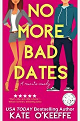 No More Bad Dates: A laugh-out-loud sweet romantic comedy of love, friendship... and tea (High Tea Book 1) Kindle Edition