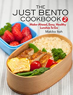 The Just Bento Cookbook 2: Make-Ahead, Easy, Healthy Lunches