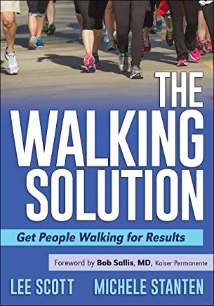 The Walking Solution: Get People Walking for Results