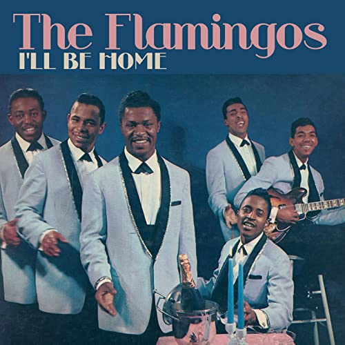 Amazon Music - The FlamingosのI'll Be Home - Amazon.co.jp
