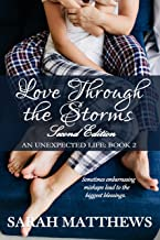 Love Through the Storms: Second Edition (An Unexpected Life Book 2)