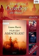 Ich will 'nen Cowboy als Mann! (eBundle) (German Edition)