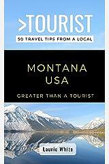 Greater Than a Tourist- Montana USA: 50 Travel Tips from a Local (Greater Than a Tourist United States Book 27) Kindle Edition