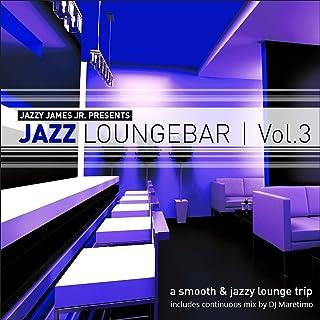 Jazz Loungebar, Vol. 3 - A Smooth & Jazzy Lounge Trip