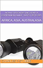 Noah Strycker's Big Year: A Companion Guide - DAYS 176 to 365: AFRICA, ASIA, AUSTRALASIA (Noah Strycker's Big Year: A Companion Guide - COMPENDIA Book 2)
