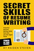 Secrets of Resume Writing: Powerful Resume Writing Skills that Give you the Upper... best CV and Resume Books