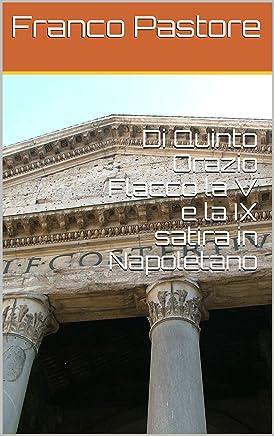Di Quinto Orazio Flacco la V e la IX satira in napoletano (Saggi)