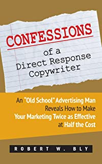 Confessions of a Direct Response Copywriter: An