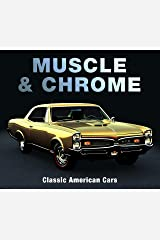 Muscle & Chrome: Classic American Cars Hardcover