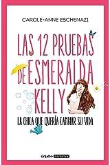 Las 12 pruebas de Esmeralda Kelly: La chica que quería cambiar su vida (Spanish Edition) Format Kindle