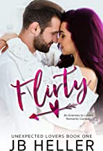 Flirty: An Enemies to Lovers/ Single Dad Romantic Comedy (Unexpected Lovers Book 1)