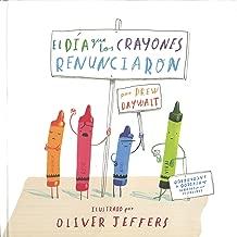 El día que los crayones renunciaron (Los Especiales De a La Orilla Del Viento) (Spanish Edition)