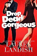 Drop Dead Gorgeous Kindle Edition