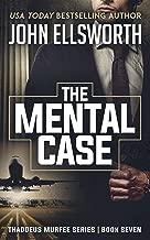 The Mental Case: A Legal Thriller (Thaddeus Murfee Legal Thriller Series Book 7)