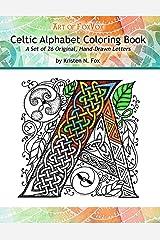 Celtic Alphabet Coloring Book: A Set of 26 Original, Hand-Drawn Letters To Color Paperback