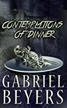 Contemplations of Dinner: A Collection of Short Paranormal Thrillers (English Edition)