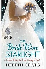 The Bride Wore Starlight: A Seven Brides for Seven Cowboys Novel Kindle Edition