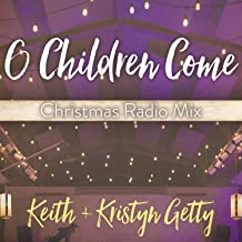 O Children Come (Christmas Radio Mix) [feat. Ladysmith Black Mambazo]