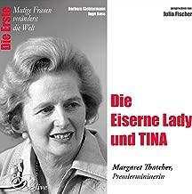Die Eiserne Lady und TINA - Margaret Thatcher: Mutige Frauen verändern die Welt