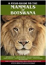 Field Guide to the Mammals of Botswana