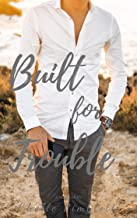 Built for Trouble (Built for Love Book 2)