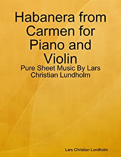 Habanera from Carmen for Piano and Violin - Pure Sheet Music By Lars Christian Lundholm