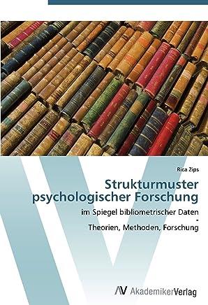Strukturmuster psychologischer Forschung: im Spiegel bibliometrischer Daten  -  Theorien, Methoden, Forschung