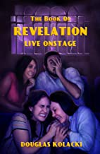 The Book of Revelation, Live Onstage and Four Other Stories