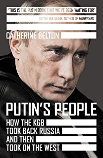 Putin's People: How the KGB Took Back Russia and then Took