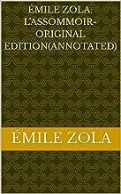 Émile Zola: L'Assommoir-Original Edition(Annotated) (English Edition)
