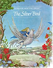 The Silver Bird: A Tale for Those Who Dream