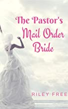 The Pastor's Mail Order Bride: A Sweet Romance