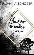 Shadowbreaker: Academy (Der erste Band 1)