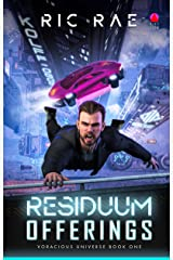 Residuum Offerings: Voracious Universe Book One Kindle Edition