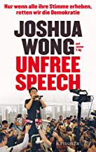 Unfree Speech: Nur wenn alle ihre Stimme erheben, retten wir die Demokratie (German Edition)