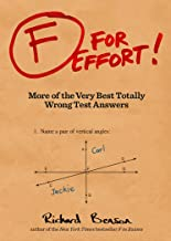 F for Effort: More of the Very Best Totally Wrong Test Answers (Gifts for Teachers, Funny Books, Funny Test Answers)