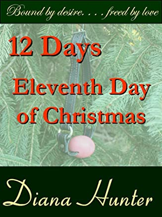 12 Days; the Eleventh Day of Christmas (12 Days of Christmas (Bondage) Book 11) (English Edition)
