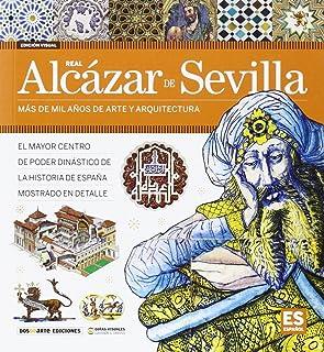 Alcázar de Sevilla: Más de mil años de arte y arquitectura (Serie Arquitectura - Edicion Visual)