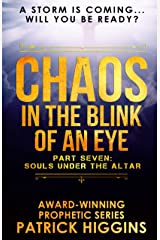 Chaos In The Blink Of An Eye Part Seven: Souls Under The Altar Kindle Edition