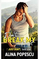 Don't Break My Heart (Just Don't Book 9) Kindle Edition