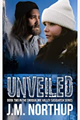 Unveiled (Snoqualmie Valley Sasquatch Book 2) Kindle Edition