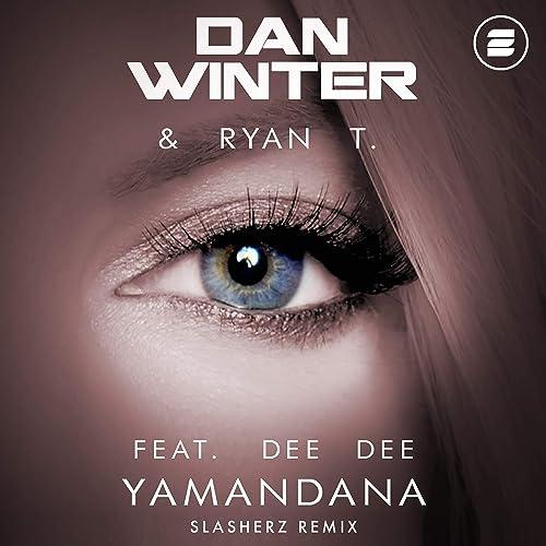 Dan Winter & Ryan T. feat Dee Dee - Yamandana (Slasherz Remix)