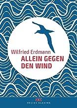 Allein gegen den Wind: Nonstop in 343 Tagen um die Welt (German Edition)