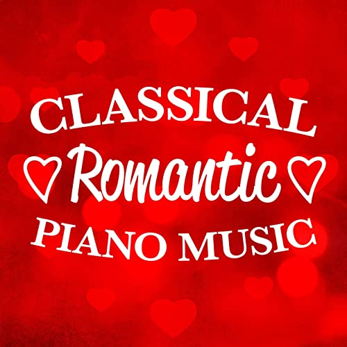 Classical Romantic Piano Music by Classical Piano Academy