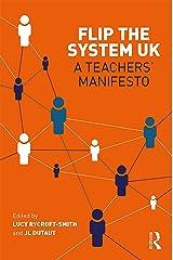 Flip The System UK: A Teachers' Manifesto: A Teachers' Manifesto Kindle Edition